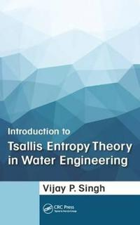 Introduction to Tsallis Entropy Theory in Water Engineering