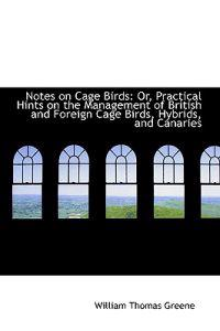 Notes on Cage Birds