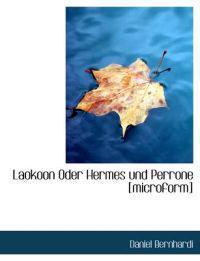 Laokoon Oder Hermes Und Perrone [Microform]