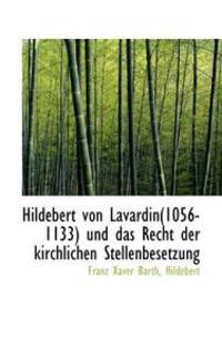 Hildebert Von Lavardin(1056-1133) Und Das Recht Der Kirchlichen Stellenbesetzung