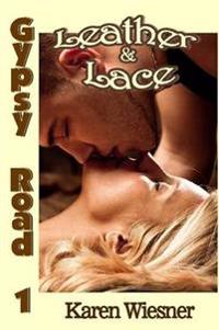 Leather & Lace, Book 1 of the Gypsy Road Series