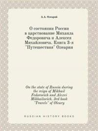 """On the State of Russia During the Reign of Mikhail Fedorovich and Alexei Mikhailovich. 3rd Book """"Travels"""" of Oleary"""