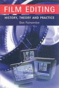 Film Editing: History, Theory and Practice