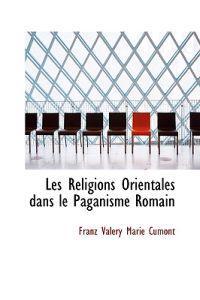 Les Religions Orientales Dans Le Paganisme Romain