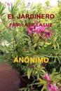 El Jardinero: Fabula de la Luz