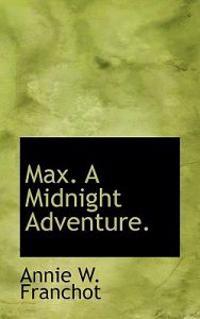 Max. a Midnight Adventure.