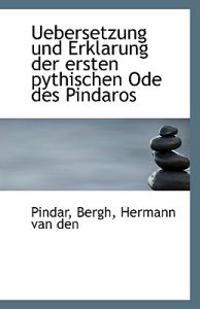 Uebersetzung Und Erklarung Der Ersten Pythischen Ode Des Pindaros