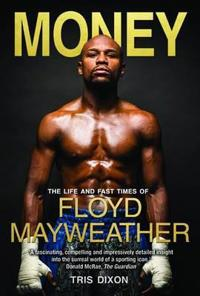 Money - the life and fast times of floyd mayweather