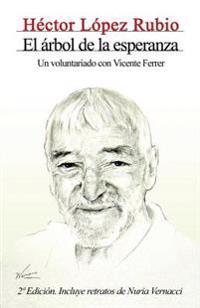 El Arbol de La Esperanza. Un Voluntariado Con Vicente Ferrer