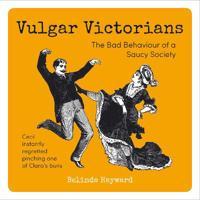 Vulgar Victorians