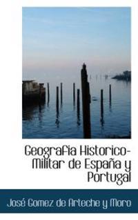 Geografi a Historico-Militar de Espa A Y Portugal