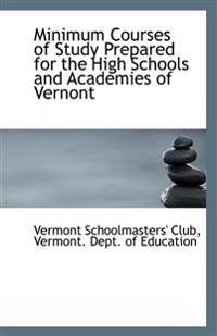 Minimum Courses of Study Prepared for the High Schools and Academies of Vernont
