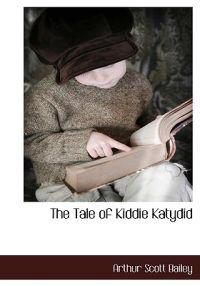 The Tale of Kiddie Katydid