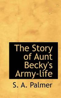 The Story of Aunt Becky's Army-Life