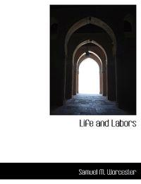 Life and Labors
