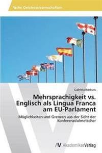 Mehrsprachigkeit vs. Englisch ALS Lingua Franca Am Eu-Parlament