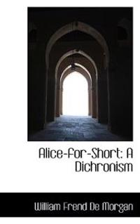 Alice-For-Short: A Dichronism