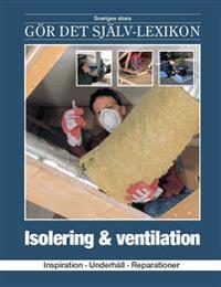 Isolering & ventilation : inspiration, underhåll, reparationer