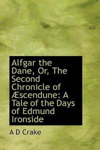 Alfgar the Dane, Or, the Second Chronicle of Aescendune