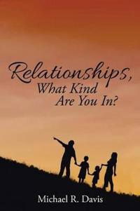 Relationships, What Kind Are You In?