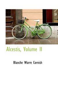 Alcestis, Volume II