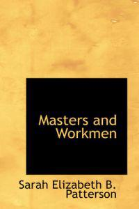 Masters and Workmen