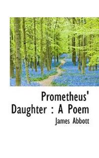 Prometheus' Daughter