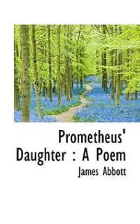 Prometheus' Daughter