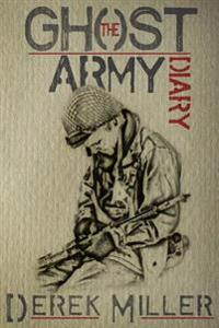 The Ghost Army Diary