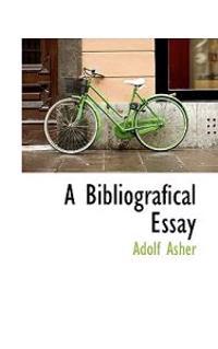 A Bibliografical Essay
