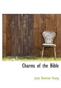 Charms of the Bible