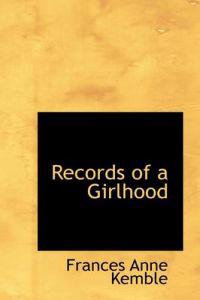 Records of a Girlhood