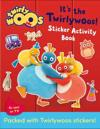 Its the twirlywoos - sticker activity book