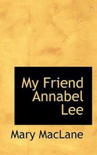 My Friend Annabel Lee