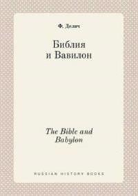 The Bible and Babylon.