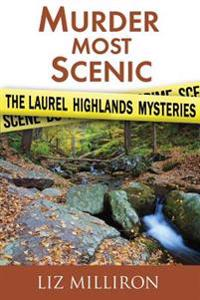 Murder Most Scenic: The Laurel Highlands Mysteries Short Story Collection