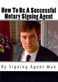 How to Be a Successful Notary Signing Agent