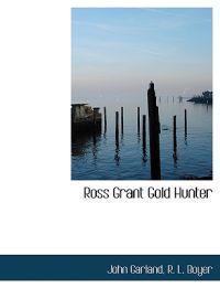 Ross Grant Gold Hunter