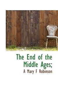 The End of the Middle Ages;
