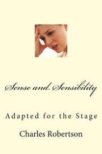 Sense and Sensibility: Adapted for the Stage