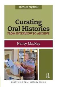 Curating Oral Histories, Second Edition