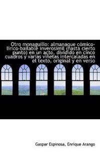 Otro Monaguillo: Almanaque C Mico-L Rico-Bailable Inverosimil (Hasta Cierto Punto) En Un Acto, DIVID