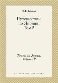 Travel in Japan. Volume 2