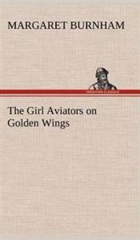 The Girl Aviators on Golden Wings