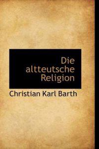 Die Altteutsche Religion