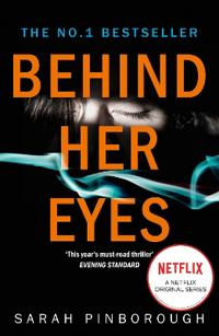 Behind her eyes - the sunday times #1 best selling psychological thriller