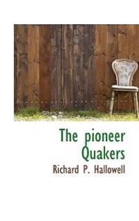 The Pioneer Quakers