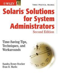 Solaris Solutions for System Administrators: Time-Saving Tips, Techniques, and Workarounds