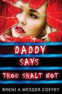 Daddy Says Thou Shalt Not