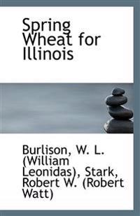Spring Wheat for Illinois